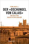 Der »Dschungel von Calais«