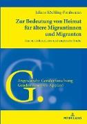 Zur Bedeutung von Heimat für ältere Migrantinnen und Migranten