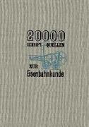 20000 Schriftquellen zur Eisenbahnkunde