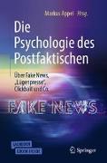 """Die Psychologie des Postfaktischen: Über Fake News, """"Lügenpresse"""", Clickbait & Co"""