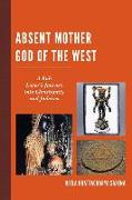 ABSENT MOTHER GOD OF THE WESTPB