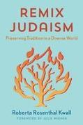 REMIX JUDAISM PRESERVING TRADICB