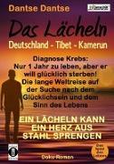 Das Lächeln: Deutschland - Tibet - Kamerun. Diagnose Krebs: Nur 1 Jahr zu leben, aber er will glücklich sterben! Die lange Weltreise au der Suche nach dem Glücklichsein und dem Sinn des Lebens