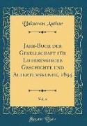 Jahr-Buch Der Gesellschaft Für Lothringische Geschichte Und Altertumskunde, 1894, Vol. 6 (Classic Reprint)