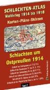 SCHLACHTEN-ATLAS - Schlachten um Ostpreußen 1914
