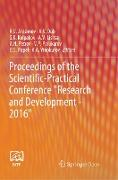 """Proceedings of the Scientific-Practical Conference """"Research and Development - 2016"""""""