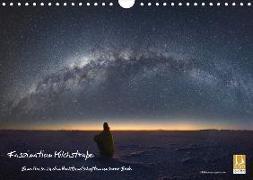 Faszination Milchstraße - eine Reise zu den Nachtlandschaften unserer Erde (Wandkalender 2019 DIN A4 quer)