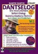 DANTSELOG - Die revolutionäre Selbst-Dialog-Kommunikations-Technik zum Lösen von Problemen. Teil 2: Die Dantselog-Technik für Anfänger
