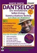 DANTSELOG - Die revolutionäre Selbst-Dialog-Kommunikations-Technik zum Lösen von Problemen. Teil 1: Die Dantselog-Lehre