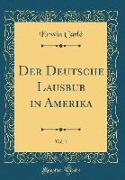 Der Deutsche Lausbub in Amerika, Vol. 1 (Classic Reprint)