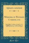 Memoirs of Richard Cumberland: Written by Himself, Containing an Account of His Life and Writings, Interspersed with Anecdotes and Characters of Seve