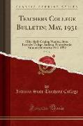 Teachers College Bulletin, May, 1931, Vol. 37: Fifty-Sixth Catalog Number, State Teachers College, Indiana, Pennsylvania, Announcements for 1931-1932