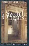 Swahili Origins - Swahili Culture and the Shungwaya Phenomenon