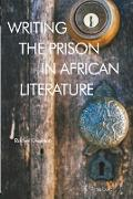 Writing the Prison in African Literature