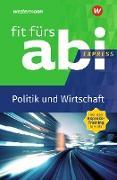 Fit fürs Abi Express. Politik und Wirtschaft