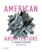American Architecture: A Thematic History
