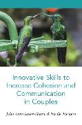 Innovative Skills to Increase Cohesion and Communication in Couples