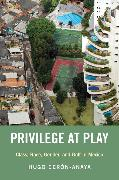 Privilege at Play: Class, Race, Gender, and Golf in Mexico