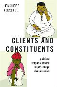 Clients and Constituents: Political Responsiveness in Patronage Democracies
