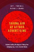 Taking Aim at Attack Advertising: Understanding the Impact of Negative Campaigning in U.S. Senate Races