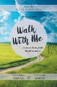 Walk with Me: A Journey Through Life: Hardships and Joy