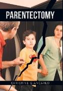 Parentectomy: A Narrative Ethnography of 30 Cases of Parental Alienation and What to Do about It