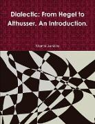 Dialectic: From Hegel to Althusser. an Introduction