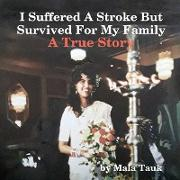 I Suffered a Stroke But Survived for My Family
