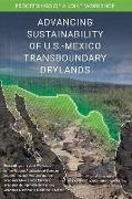 Advancing Sustainability of U.S.-Mexico Transboundary Drylands: Proceedings of a Workshop