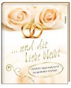 Geschenkbuch »... und die Liebe bleibt«