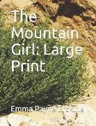 The Mountain Girl: Large Print