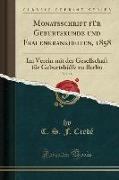 Monatsschrift Für Geburtskunde Und Frauenkrankheiten, 1858, Vol. 11: Im Verein Mit Der Gesellschaft Für Geburtshülfe Zu Berlin (Classic Reprint)