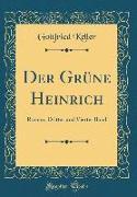 Der Grüne Heinrich: Roman, Dritter Und Vierter Band (Classic Reprint)