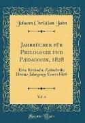 Jahrbücher für Philologie und Pædagogik, 1828, Vol. 6