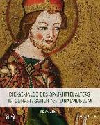 Die Gemälde des Spätmittelalters im Germanischen Nationalmuseum
