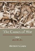 The Causes of War: Volume IV: 1650 - 1850
