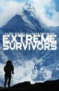 Extreme Survivors: 60 Epic Stories of Human Endurance