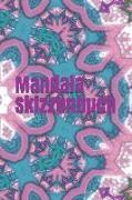 Mandala Skizzenbuch: Mandala Esoterik Kaleidoskop Muster Zeichnung Formen Hintergründe Skizze Entwurf System Chakra Mantra Feng Shui