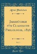 Jahrbücher Für Classische Philologie, 1856, Vol. 2 (Classic Reprint)