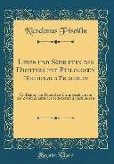 Leben Und Schriften Des Dichters Und Philologen Nicodemus Frischlin: Ein Beitrag Zur Deutschen Culturgeschichte in Der Zweiten Hälfte Des Sechszehnten