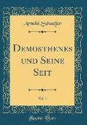 Demosthenes Und Seine Seit, Vol. 1 (Classic Reprint)