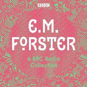 E. M. Forster: A BBC Radio Collection