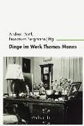 Dinge im Werk Thomas Manns