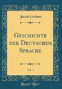 Geschichte Der Deutschen Sprache, Vol. 2 (Classic Reprint)