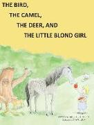 The Bird, the Camel, the Deer and the Little Blond Girl