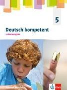 Deutsch kompetent 5. Ausgabe Nordrhein-Westfalen Gymnasium. Lehrerband Klasse 5