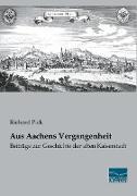 Aus Aachens Vergangenheit