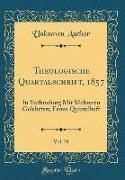 Theologische Quartalschrift, 1857, Vol. 39: In Verbindung Mit Mehreren Gelehrten, Erstes Quartalheft (Classic Reprint)