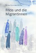Frida und die Migrantinnen