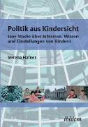 Politik aus Kindersicht. Eine Studie über Interesse, Wissen und Einstellungen von Kindern